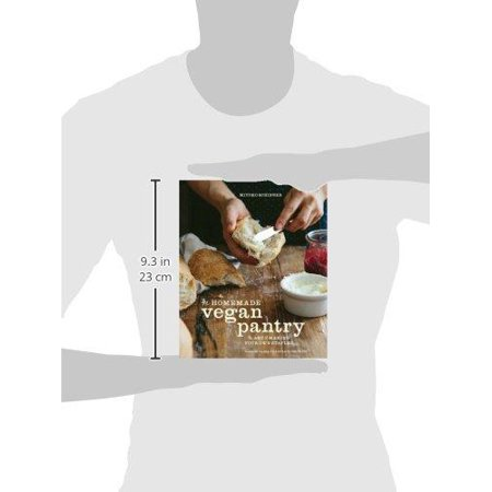 The Homemade Vegan Pantry: The Art of Making Your Own Staples Hardcover