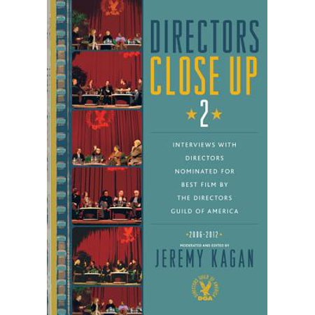 Directors Close Up 2 : Interviews with Directors Nominated for Best Film by the Directors Guild of America: