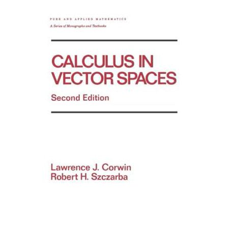 Calculus in Vector Spaces, Second Edition, Revised