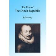 The Rise of the Dutch Republic - eBook