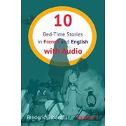 10 Bed-Time Stories in French and English with Audio : French for Kids - Learn French with Parallel English Text