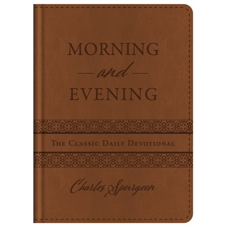 Morning and Evening : The Classic Daily (On The Evening Or In The Evening)