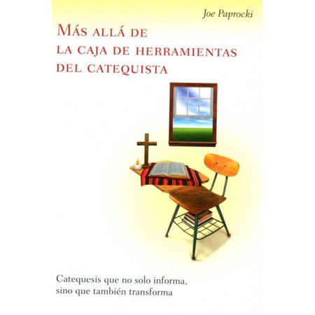 M S All  De La Caja De Herramientas Del Catequista   Beyond The Catechists Toolbox   Catequesis Que No Solo Informa  Sino Que Tambi N Transforma   Catechesis That Not Only Informs  But Transforms