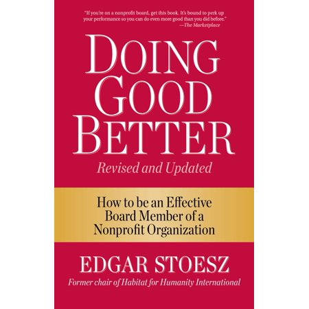 Doing Good Better : How to be an Effective Board Member of a Nonprofit