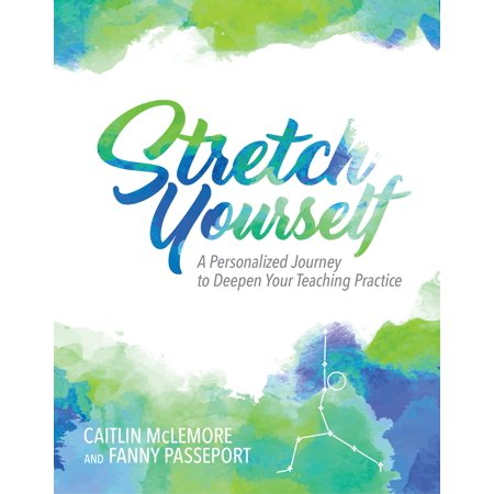 Stretch Yourself: A Personalized Journey to Deepen Your Teaching Practice (Paperback) (Personalized Shelf)