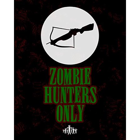 Zombie Hunters Only Green Black Print Cross Bow Zombies Picture Halloween Wall Decoration Seasonal Poster (Halloween Prints)