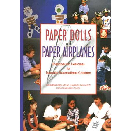 Paper Dolls and Paper Airplanes : Therapeutic Exercises for Sexually Traumatized