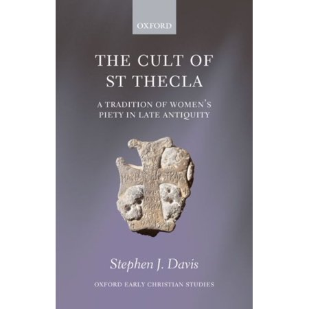 The Cult of Saint Thecla: A Tradition of Women's Piety in Late Antiquity - image 1 of 1