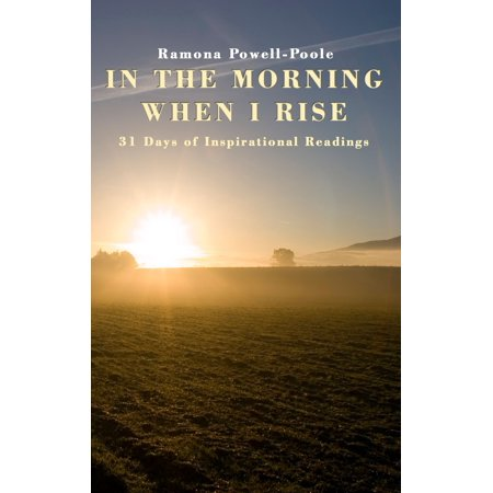 Morning Rise (In the Morning when I Rise, 31 Days of Inspirational Readings - eBook)