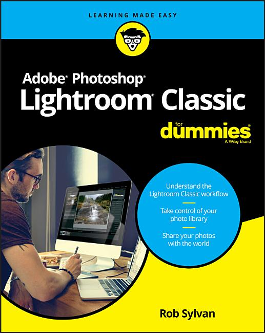 Adobe Photoshop Lightroom Classic For Dummies Paperback Walmart Com Walmart Com