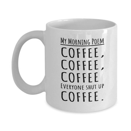 My Morning Poem Coffee & Tea Gift Mug, Gifts and Ideas for Men & Women Coffee (Best Gift For Tea Lovers)