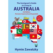 The Immigrant's Guide to Living in Australia - eBook