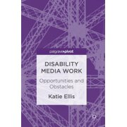 Disability Media Work: Opportunities and Obstacles (Hardcover)