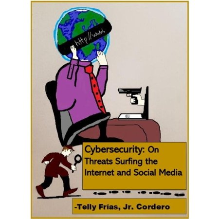 Cybersecurity: On Threats Surfing the Internet and Social Media -