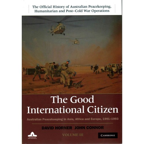 The Good International Citizen: Australian Peacekeeping in Asia, Africa and Europe, 1991-1993