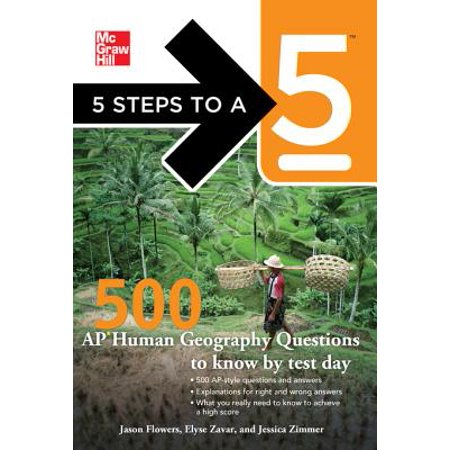 5 Steps to a 5 500 AP Human Geography Questions to Know by Test Day -