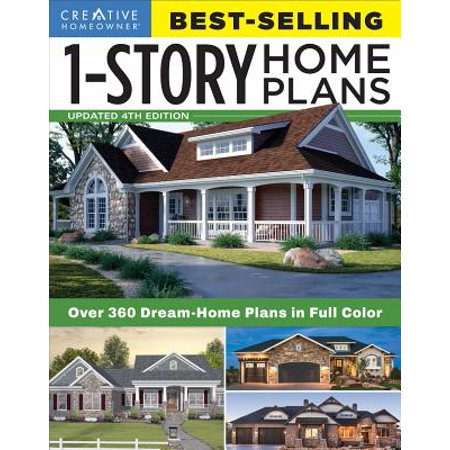 Best-Selling 1-Story Home Plans, Updated 4th Edition : Over 360 Dream-Home Plans in Full