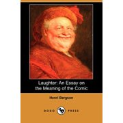 Laughter : An Essay on the Meaning of the Comic (Dodo Press)