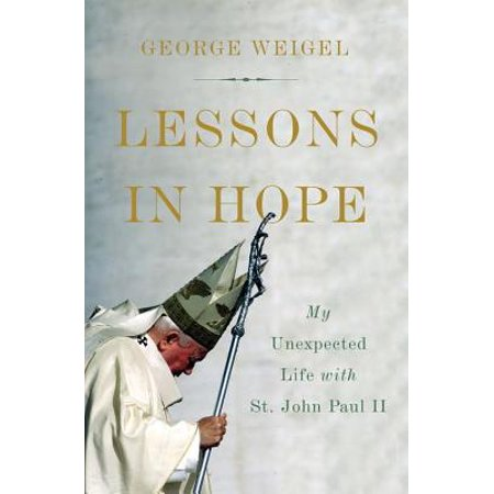 Lessons in Hope : My Unexpected Life with St. John Paul II (St John Sonnenbrille)
