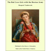The Red Cross Girls with the Russian Army - eBook