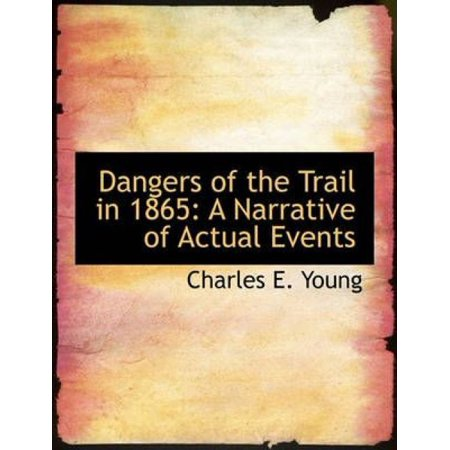 Dangers of the Trail in 1865: A Narrative of Actual Events - image 1 de 1