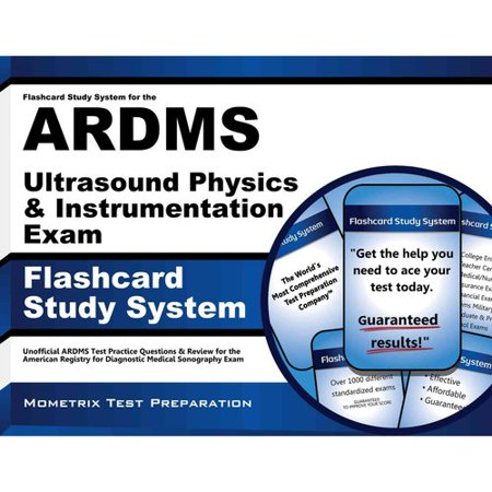 Flashcard Study System For The Ardms Ultrasound Physics And Instrumentation Exam   Unofficial Ardms Test Practice Questions And Review For The American Registry For Diagnostic Medical Sonography Exam