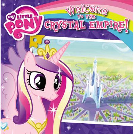 My Little Pony: Welcome to the Crystal Empire! (My Little Pony The Crystal Empire Part 1)
