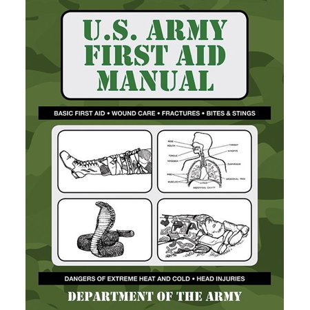 US Army Survival: U.S. Army First Aid Manual