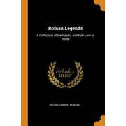 Roman Legends: A Collection of the Fables and Folk-Lore of Rome Paperback