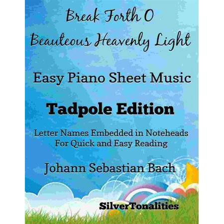 Break Forth O Beauteous Heavenly Light Easy Piano Sheet Music Tadpole Edition - eBook