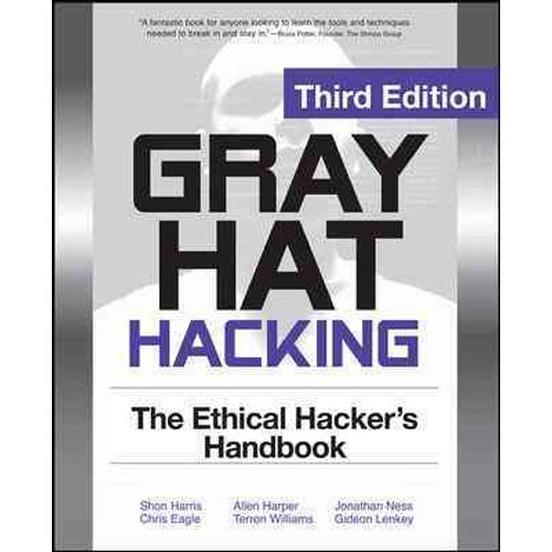 Gray Hat Hacking : The Ethical Hacker's Handbook