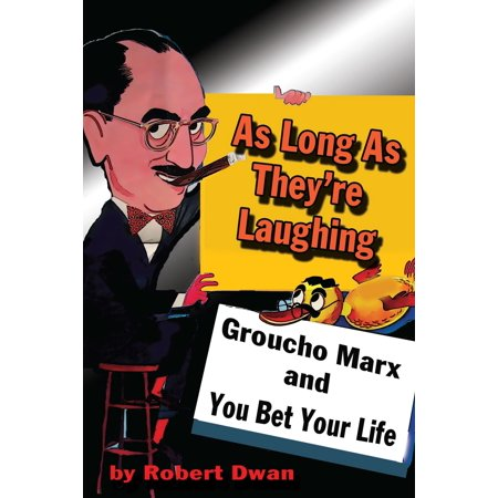 As Long As They're Laughing: Groucho Marx and You Bet Your Life - eBook - Groucho Marx Glasses