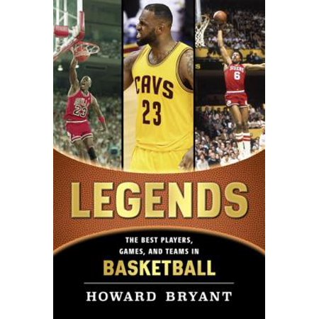 Legends: The Best Players, Games, and Teams in Basketball -