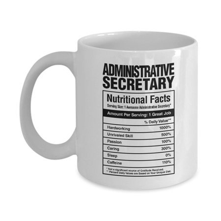 Administrative Secretary Nutritional Facts Coffee & Tea Gift Mug, Secretarial Appreciation Gifts for Medical, School, Legal and Office Secretaries ()