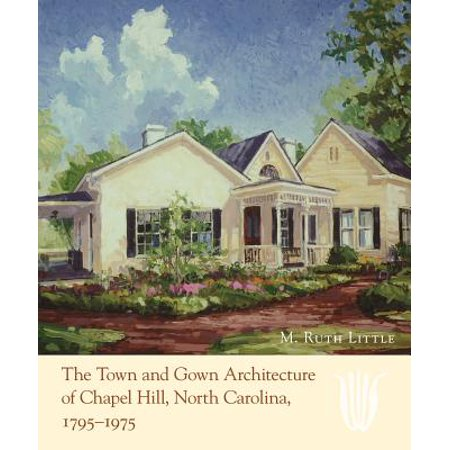 The Town and Gown Architecture of Chapel Hill, North Carolina, 1795-1975 - Chapel Hill Halloween Map