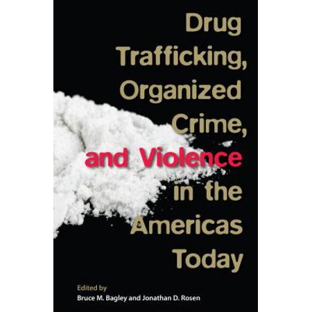 Drug Trafficking, Organized Crime, and Violence in the Americas