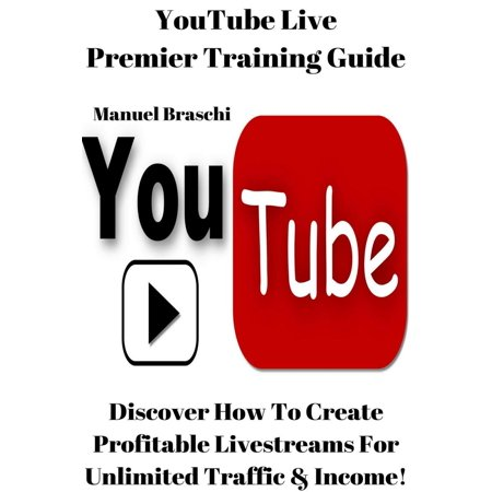 YouTube Live Premier Training Guide - eBook ()