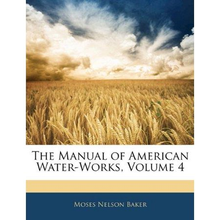 The Manual Of American Water Works  Volume 4