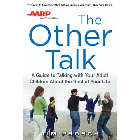 AARP the Other Talk: A Guide to Talking with Your Adult Children about the Rest of Your (Best Of Money Talks)