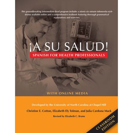 ¡A Su Salud! : Spanish for Health Professionals, Classroom Edition: With Online Media (Spanish Classroom Decorations)