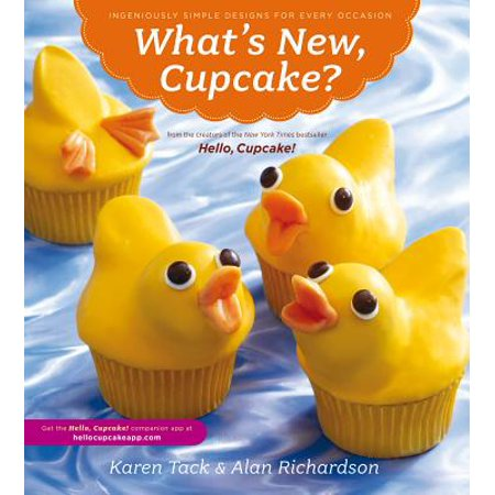 What's New, Cupcake? : Ingeniously Simple Designs for Every Occasion (Brads Karen Foster Design)