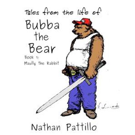 Tales from the Life of Bubba the Bear; Book 1 Maully the Rabbit - - Bubba The Hut