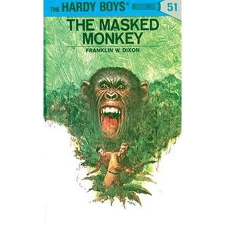 Hardy Boys 51: The Masked Monkey - eBook (Monkey Masks For Sale)
