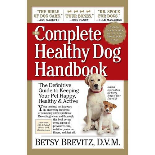 Workman Publishing The Complete Healthy Dog Handbook