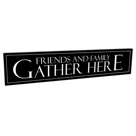 Friends and Family Gather Here Black and White 5 x 24 Carved Wood Sign Plaque, Made of real solid wood materials By MRC Wood Products ()