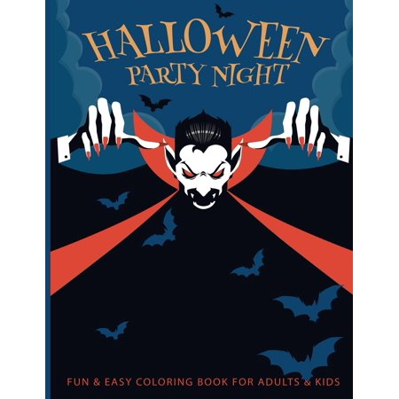 Fun & Easy Coloring Book For Adults & Kids: Halloween Party Night - Relaxing Pages - Relaxation and De-Stress; Relief Activity Sheets; Images To Inspire Creativity & Reduce Stress; Color Therapy (Pape