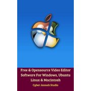 Free & Opensource Video Editor Software For Windows, Ubuntu Linux & Macintosh - eBook