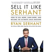 Sell It Like Serhant: How to Sell More, Earn More, and Become the Ultimate Sales Machine (Hardcover)