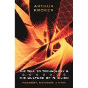 The Will to Technology and the Culture of Nihilism - eBook
