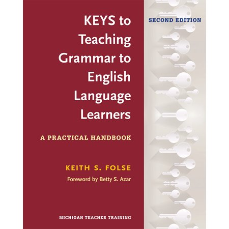 Keys to Teaching Grammar to English Language Learners, Second Ed. : A Practical